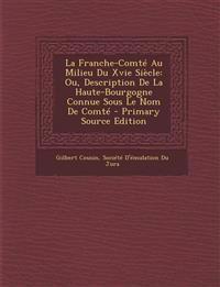 La Franche-Comté Au Milieu Du Xvie Siècle: Ou, Description De La Haute-Bourgogne Connue Sous Le Nom De Comt