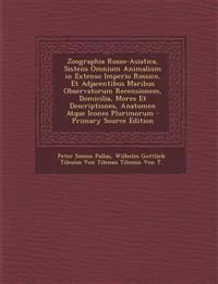 Zoographia Rosso-Asiatica, Sistens Omnium Animalium in Extenso Imperio Rossico, Et Adjacentibus Maribus Observatorum Recensionem, Domicilia, Mores Et