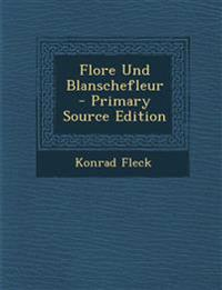 Flore Und Blanschefleur - Primary Source Edition
