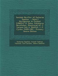 Samlade Skrifter Af Zacharias Topelius ...: Delen.] Hertiginnan Av Finland. [1960]-8.-13. Delen. Faltskarns Berattelser, Illustrerad Af. C. Larsson Oc