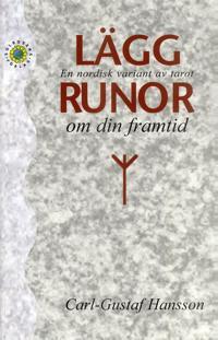 Lägg runor om den framtid : en nordisk variant av tarot