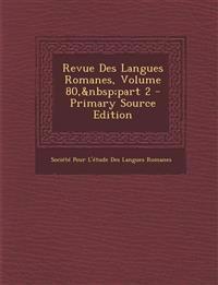 Revue Des Langues Romanes, Volume 80,part 2 - Primary Source Edition