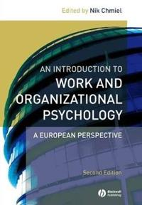 An Introduction to Work and Organizational Psychology: An European Perspective