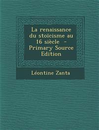 La Renaissance Du Stoicisme Au 16 Siecle - Primary Source Edition