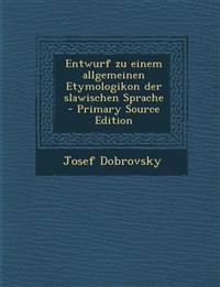 Entwurf zu einem allgemeinen Etymologikon der slawischen Sprache