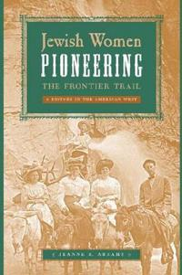 Jewish Women Pioneering the Frontier Trail