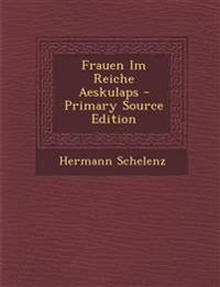 Frauen Im Reiche Aeskulaps - Primary Source Edition