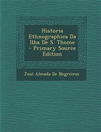Historia Ethnographica Da Ilha De S. Thome