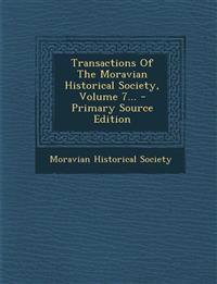 Transactions Of The Moravian Historical Society, Volume 7...