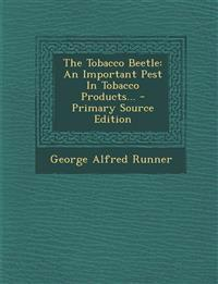 The Tobacco Beetle: An Important Pest In Tobacco Products...