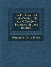 La Fortuna Del Poeta-Veltro Nel Xix.0 Secolo - Primary Source Edition