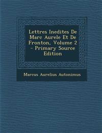 Lettres Inedites de Marc Aurele Et de Fronton, Volume 2 - Primary Source Edition