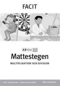 Mattestegen. A B steg 1-8. Höst. Facit. Multiplikation och division