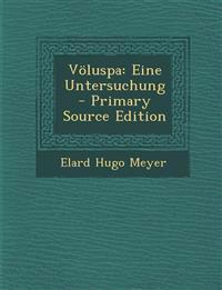 Völuspa: Eine Untersuchung - Primary Source Edition