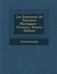 Les Émotions De Polydore Marasquin - Primary Source Edition