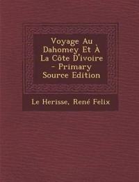 Voyage Au Dahomey Et À La Côte D'ivoire