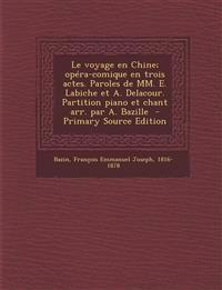 Le  Voyage En Chine; Opera-Comique En Trois Actes. Paroles de MM. E. Labiche Et A. Delacour. Partition Piano Et Chant Arr. Par A. Bazille - Primary So