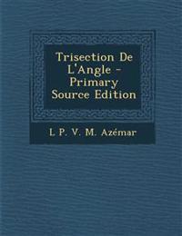 Trisection De L'Angle