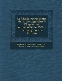 Le Musée rétrospectif de la photographie à l'Exposition universelle de 1900