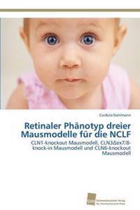 Retinaler Phanotyp Dreier Mausmodelle Fur Die Nclf