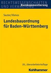 Landesbauordnung Fur Baden-Wurttemberg: Mit Rechtsverordnungen, Verwaltungsvorschriften, Bekanntmachungen Und Fundstellenverzeichnis