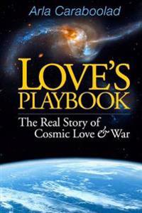 Love's Playbook: The Real Story of Cosmic Love & War - Large Print Edition
