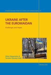 Ukraine After the Euromaidan