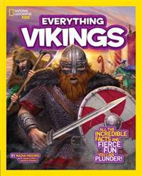 National Geographic Kids Everything Vikings: All the Incredible Facts and Fierce Fun You Can Plunder