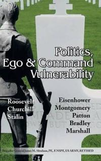 Politics, Ego & Command Vulnerability