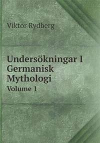 Undersokningar I Germanisk Mythologi Volume 1