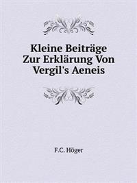 Kleine Beitrage Zur Erklarung Von Vergil's Aeneis