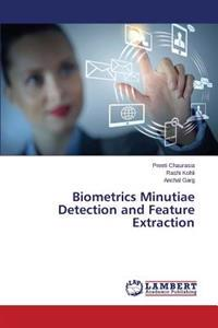 Biometrics Minutiae Detection and Feature Extraction
