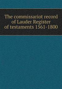 The Commissariot Record of Lauder Register of Testaments 1561-1800