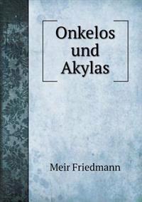 Onkelos Und Akylas