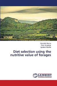 Diet Selection Using the Nutritive Value of Forages