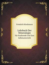 Lehrbuch Der Mineralogie Fur Studirende Und Zum Selbstunterricht