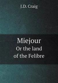Miejour or the Land of the Felibre