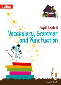 Vocabulary, Grammar and Punctuation Year 5 Pupil Book