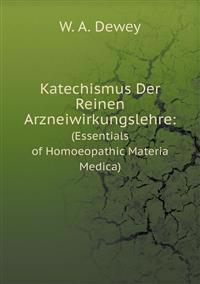 Katechismus Der Reinen Arzneiwirkungslehre