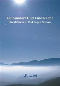 Einhundert Und Eine Nacht Ein Mahrchen- Und Sagen-Strauss