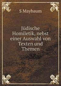 Judische Homiletik, Nebst Einer Auswahl Von Texten Und Themen