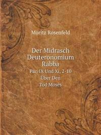 Der Midrasch Deuteronomium Rabba Par. IX Und XI, 2-10 Uber Den Tod Moses