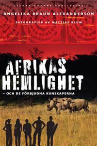 Afrikas hemlighet : och de förbjudna kunskaperna
