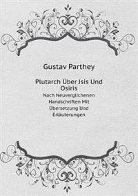 Plutarch Uber Jsis Und Osiris Nach Neuverglichenen Handschriften Mit Ubersetzung Und Erlauterungen