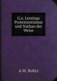 G.E. Lessings Protestantismus Und Nathan Der Weise