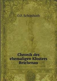 Chronik Des Ehemaligen Klosters Reichenau