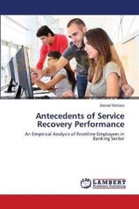 Antecedents of Service Recovery Performance