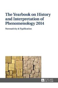 The Yearbook on History and Interpretation of Phenomenology 2014: Normativity & Typification