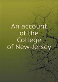 An Account of the College of New-Jersey