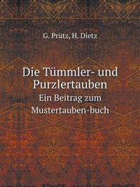 Die Tummler- Und Purzlertauben Ein Beitrag Zum Mustertauben-Buch